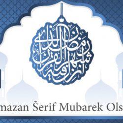 Ramazan Šerif Mubarek Olsun